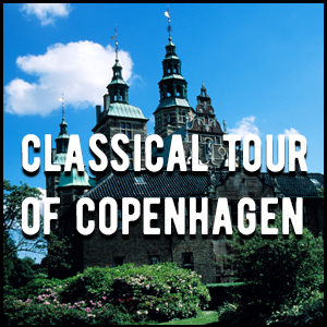Classical Tour of Copenhagen
